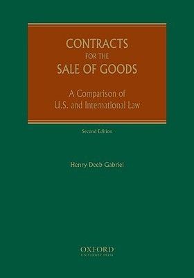 Contracts for the Sale of Goods: A Comparison of U.S. and International Law Henry Deeb Gabriel