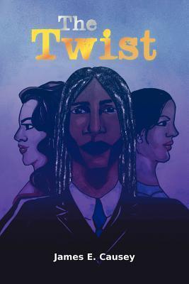 The Twist James E. Causey