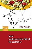 Mehr Mathematische Ratsel Fur Liebhaber  by  Peter Winkler