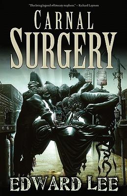 Carnal Surgery Edward Lee