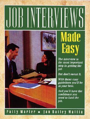 Job Interviews Made Easy  by  Jan Bailey Mattia