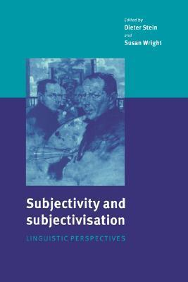 Subjectivity and Subjectivisation: Linguistic Perspectives  by  Susan Wright