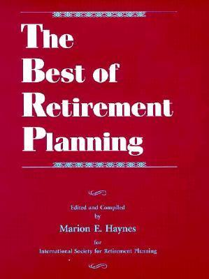 The Best of Retirement Planning Marion E. Haynes