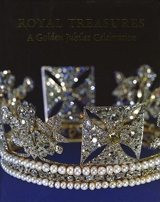 Royal Treasures: A Golden Jubilee Celebration Jane  Roberts