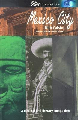 Mexico City: A Cultural and Literary Companion Nick Caistor