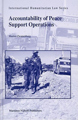 Accountability of Peace Support Operations (International Humanitarian Law)  by  Marten Zwanenburg