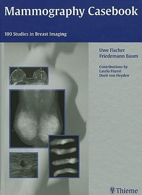 Mammography Casebook  by  Uwe Fischer