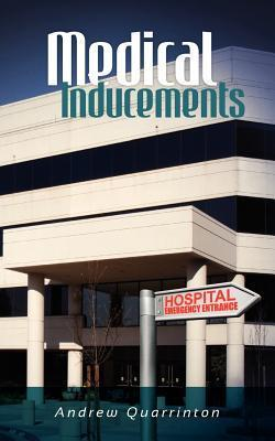 Medical Inducements: None Andrew Quarrinton