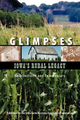 Glimpses - Iowas Rural Legacy Bu Farm Business Association Foundation