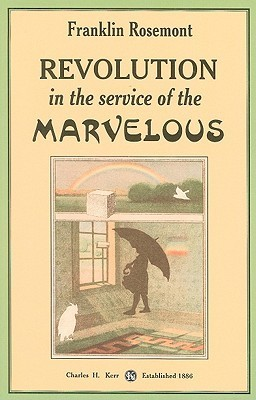 Revolution in the Service of the Marvelous  by  Franklin Rosemont