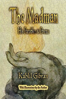 The Madman: His Parables And Poems Kahlil Gibran