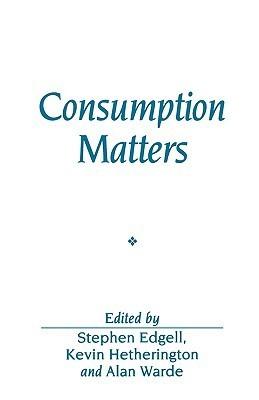 Consumption Matters Stephen Edgell