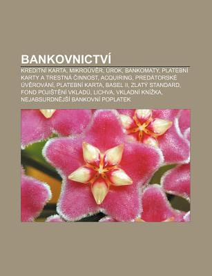 Bankovnictv: Kreditn Karta, Mikro V R, Rok, Bankomaty, Platebn Karty a Trestn Innost, Acquiring, Pred Torsk V Rov N , Platebn Karta  by  Books LLC