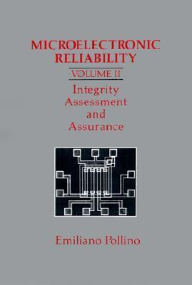 Microelectronic Reliability: Integrity Assessment and Assurance  by  Emiliano Pollino
