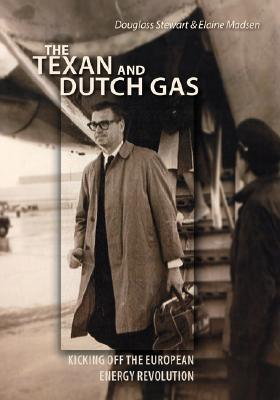 The Texan and Dutch Gas: Kicking Off the European Energy Revolution Douglass Stewart