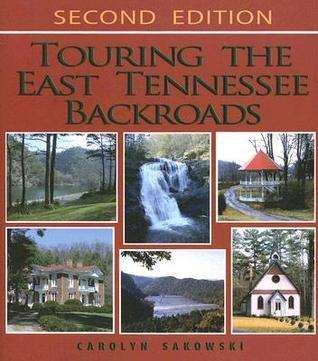 Touring the East Tennesse Backroads Carolyn Sakowski