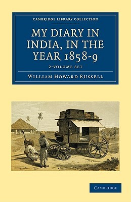 My Diary in India, in the Year 1858 9 2 Volume Set  by  William Howard Russell