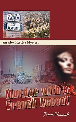 Murder With A French Accent (Alex Kertesz Mystery #2) Janet Hannah