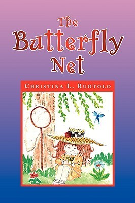 The Butterfly Net Christina L. Ruotolo