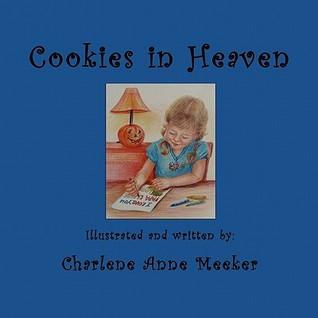 Cookies in Heaven Charlene Anne Meeker