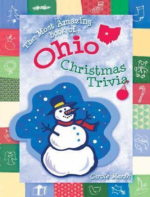 The Most Amazing Book of Ohio Christmas Trivia Carol Marsh