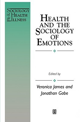 Health and the Sociology of Emotions  by  Veronica James