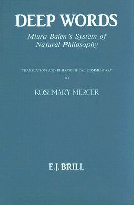 Deep Words: Miura Baiens System Of Natural Philosophy Miura Baien