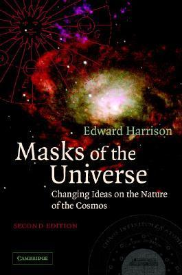 Masks of the Universe: Changing Ideas on the Nature of the Cosmos Edward Harrison