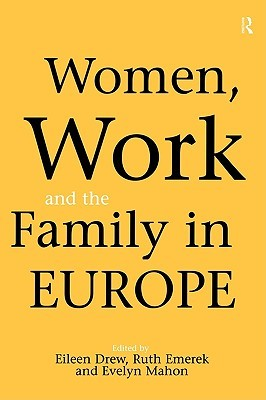 Women, Work and the Family in Europe Eileen Drew