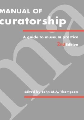 Manual of Curatorship M.A. Thompson