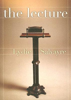 The Lecture  by  Lydie Salvayre