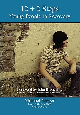 12+2 Steps: Yong People in Recovery  by  Michael Yeager