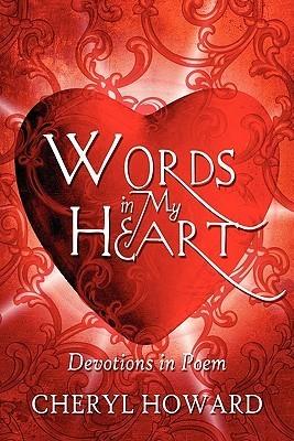 Words in My Heart: Devotions in Poem Cheryl Howard