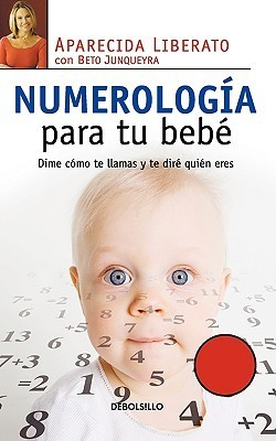 Numerologa Para Tu Beb  by  Aparecida Liberato