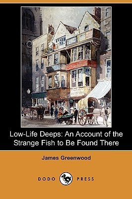Low-Life Deeps: An Account of the Strange Fish to Be Found There  by  James Greenwood