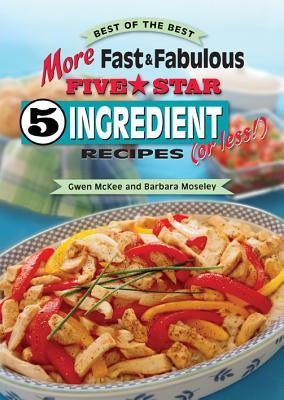 More Fast & Fabulous Five-Star 5 Ingredient Recipes  by  Gwen McKee
