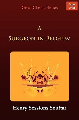 A Surgeon in Belgium  by  Henry Sessions Souttar