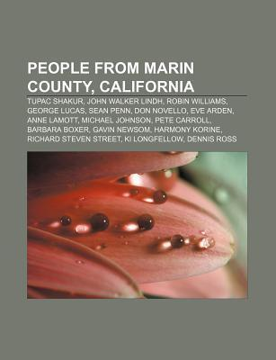 People from Marin County, California: Tupac Shakur, John Walker Lindh, Robin Williams, George Lucas, Sean Penn, Don Novello, Eve Arden  by  Source Wikipedia