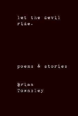 Let the Devil Ride. Brian Townsley