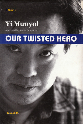 Our Twisted Hero  by  Yi Mun-Yol