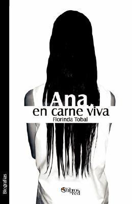 Ana, En Carne Viva  by  Florinda Tobal
