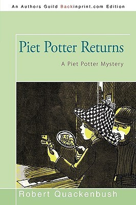 Piet Potter Returns: A Piet Potter Mystery  by  Robert M. Quackenbush