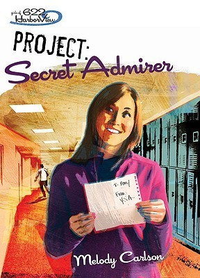 Project: Secret Admirer (Girls of 622 Harbor View, #8)  by  Melody Carlson