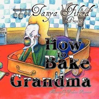 How to Bake Grandma Tanya Fiford