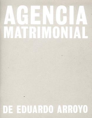 Eduardo Arroyo: Agencia Matrimonial: Artists Sketchbook Eduardo Arroyo