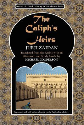 The Caliphs Heirs: Brothers at War: The Fall of Baghdad جرجي زيدان