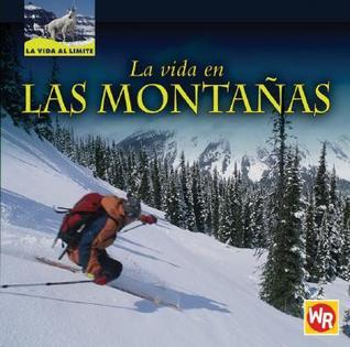 La Vida En Las Montanas/ Living in Mountains (La Vida Al Limite/ Life on the Edge) Tea Benduhn
