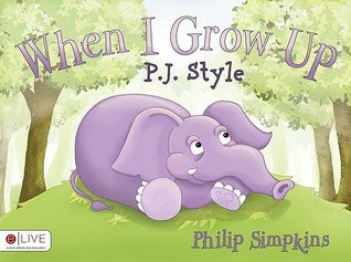 When I Grow Up: P.J. Style  by  Philip Simpkins