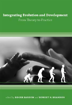 Integrating Evolution and Development: From Theory to Practice Roger Sansom