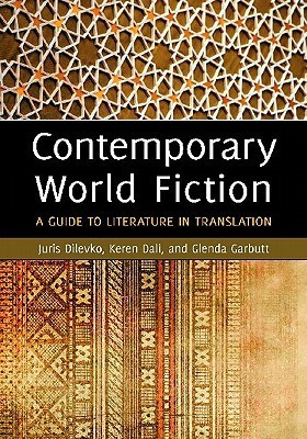 Contemporary World Fiction: A Guide to Literature in Translation Keren Dali